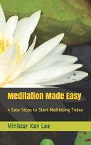 Meditation Made Easy  4 Steps to Start Meditating Today