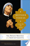 Mother Teresa Come Be My Light Book PDF