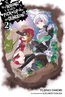 Pdf Is It Wrong to Try to Pick Up Girls in a Dungeon?, Vol. 2 (light novel) Telecharger