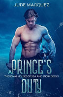Pdf A Prince's Duty: The Royal Houses of Sea and Snow: