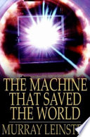 The Machine that Saved the World Online Book