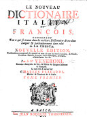 Le nouveau dictionaire italien et françois (françois et italien) ... Nouvelle édition. ... Le tout revû et corrigé ... par C. Placardi