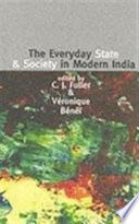The Everyday State and Society in Modern India Book PDF