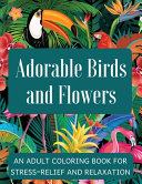 Adorable Birds and Flowers Book