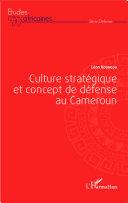 Pdf Culture stratégique et concept de défense au Cameroun Telecharger