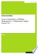 Scene Commentary on William Shakespeare's 'A Midsummer Night's Dream' II.2.