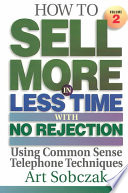 How to Sell More, in Less Time, with No Rejection