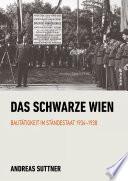 Cover image of Das schwarze Wien : Bautätigkeit im Ständestaat 1934-1938
