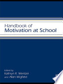 Handbook of Motivation at School by Kathryn Wentzel,Allan Wigfield,David Miele PDF