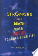 Stronger Than Death  : When Suicide Touches Your Life