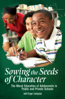 Sowing the Seeds of Character  The Moral Education of Adolescents in Public and Private Schools