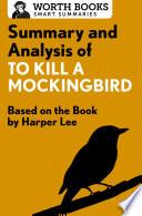 Summary And Analysis Of To Kill A Mockingbird