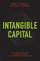 Intangible Capital  Putting Knowledge to Work in the 21st Century Organization