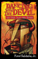 Dancing with the Devil and Other Tales from Beyond / Bailando con El Diablo y otros cuentos del más allá