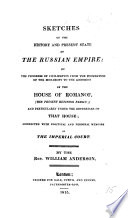 Sketches of the History and Present State of the Russian Empire     with Politcal and Personal Memoirs of the Imperial Court