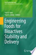 Engineering Foods for Bioactives Stability and Delivery