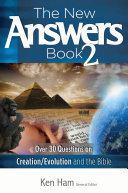 The New Answers Book: Over 30 questions on creation