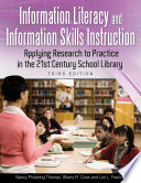 Information Literacy And Information Skills Instruction Applying Research To Practice In The 21st Century School Library 3rd Edition Book PDF