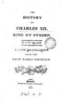 The history of Charles xii  king of Sweden  a late tr  from the best Paris ed