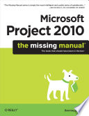 """Microsoft Project 2010: The Missing Manual"" by Bonnie Biafore"