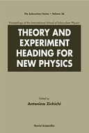 Theory and Experiment Heading for New Physics