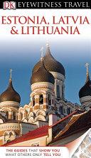 Pdf DK Eyewitness Travel Guide: Estonia, Latvia, and Lithuania Telecharger