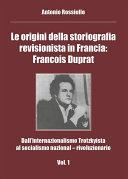 Le origini della storiografia revisionista in Francia: Francois Duprat - Dall'Internazionalismo Trotzkyista al socialismo nazional – rivoluzionario