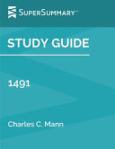 Study Guide  1491 by Charles C  Mann  SuperSummary  Book