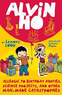 Alvin Ho: Allergic to Birthday Parties, Science Projects, and Other ...