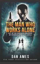 The Man Who Works Alone