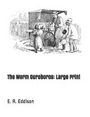 Read Online The Worm Ouroboros: Large Print For Free