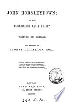 John Horsleydown  Or  The Confessions of a Thief Book