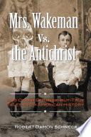Mrs. Wakeman vs. the Antichrist