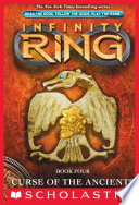 Infinity Ring Book 4  Curse of the Ancients Book PDF