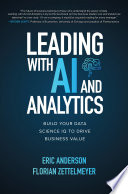 Leading With Ai And Analytics Build Your Data Science Iq To Drive Business Value Book PDF