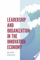 Leadership and Organization in the Innovation Economy