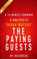A 15 Minute Summary and Analysis of Sarah Waters  the Paying Guests