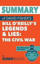 Summary of David Fisher's Bill O'reilly's Legends and Lies