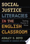 Social Justice Literacies in the English Classroom Book PDF