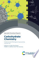 Carbohydrate Chemistry  Chemical and Biological Approaches Volume 44 Book