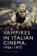Vampires in Italian Cinema, 1956-1975 [Pdf/ePub] eBook