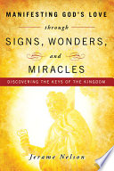 Manifesting God S Love Through Signs Wonders And Miracles Book PDF