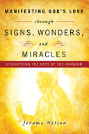 Manifesting God's Love through Signs, Wonders and Miracles