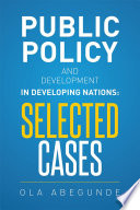 Public Policy And Development In Developing Nations Selected Cases