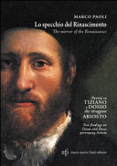 Lo specchio del Rinascimento. Novità su Tiziano e Dosso che ritraggono Ariosto. Ediz. italiana e inglese
