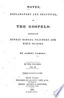 Notes, Explanatory and Practical, on the Gospels