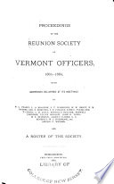 Proceedings of the Reunion Society of Vermont Officers, ... with Addresses Delivered at Its Meetings