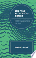 Bhopal s Ecological Gothic