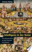 Intelligenz in der Natur  : eine Spurensuche an den Grenzen des Wissens