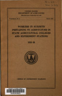 Workers in Subjects Pertaining to Agriculture in State Agricultural Colleges and Experiment Stations  1935 36